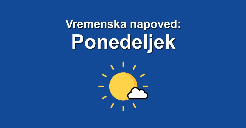 vremenska napoved ponedeljek